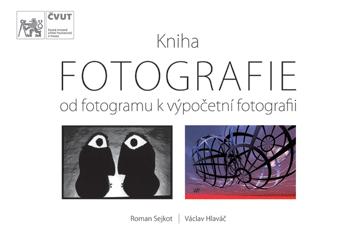 FOTOGRAFIE – od fotogramu kvýpočetní fotografii