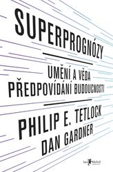 Superprognózy: Umění a věda předpovídání budoucnosti
