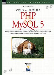 Velká kniha PHP a MySQL 5 - kompendium znalostí pro začátečníky i profesionály