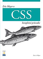 Eric Meyer o CSS - kompletní průvodce