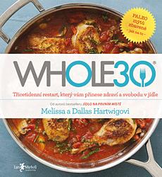 BAZAR: WHOLE30 – průvodce  zdravotním restartem, který vám přinese svobodu v jídle (2. jakost)
